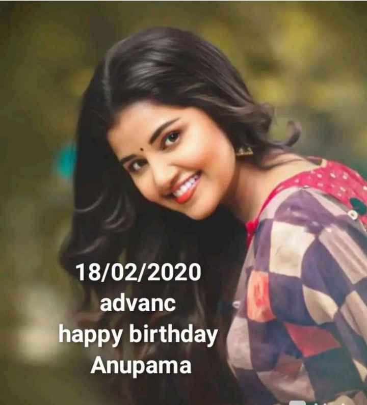 💕💖anupama💖💕 - 18 / 02 / 2020 advanc happy birthday Anupama - ShareChat