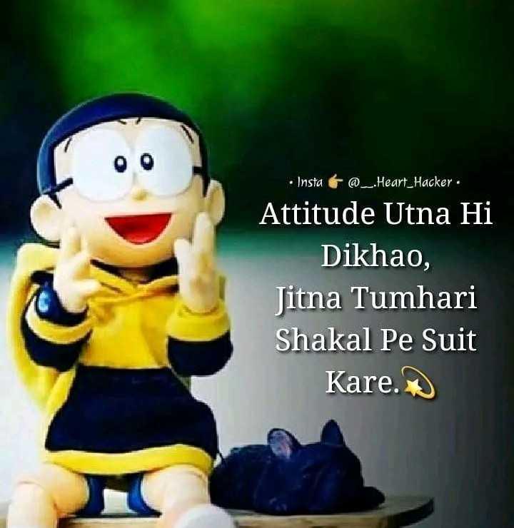 attitude 😎 - • Insta @ _ . heart _ Hacker . Attitude Utna Hi Dikhao , Jitna Tumhari Shakal Pe Suit Kare . - ShareChat