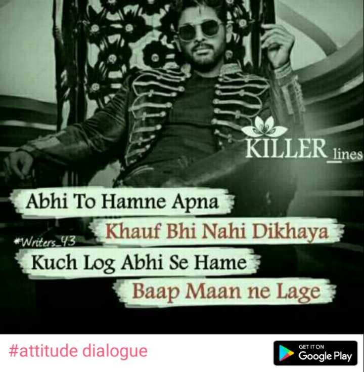 attitude dialogue - * KULLER line Abhi To Hamne Apna Khauf Bhi Nahi Dikhaya * Writers _ 43 Kuch Log Abhi Se Hame Baap Maan ne Lage GET IT ON # attitude dialogue Google Play - ShareChat