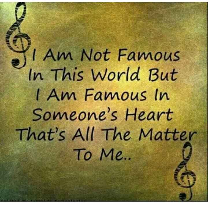 😎attitude status👌 - I Am Not Famous In This World But I Am Famous In Someone ' s Heart That ' s All The Matter To Me . . - ShareChat