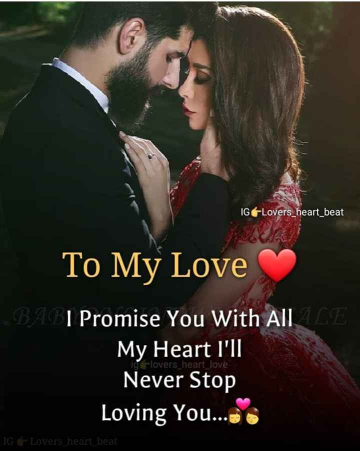 😍 awww... 🥰😘❤️ - IGLovers _ heart _ beat To My Love BAGI Promise You With All LE My Heart I ' ll Never Stop Loving You . . . . iglovers _ heart _ love IG - Lovers heart beat - ShareChat
