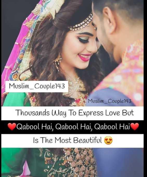 😍 awww... 🥰😘❤️ - Muslim _ Couple143 Muslim _ Couple143 Thousands Way To Express Love But Qabool Hai , Qabool Hai , Qabool Hai Is The Most Beautiful - ShareChat