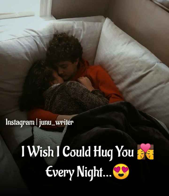 😍 awww... 🥰😘❤️ - Instagram | junu _ writer I Wish I Could Hug You se Every Night . . . - ShareChat