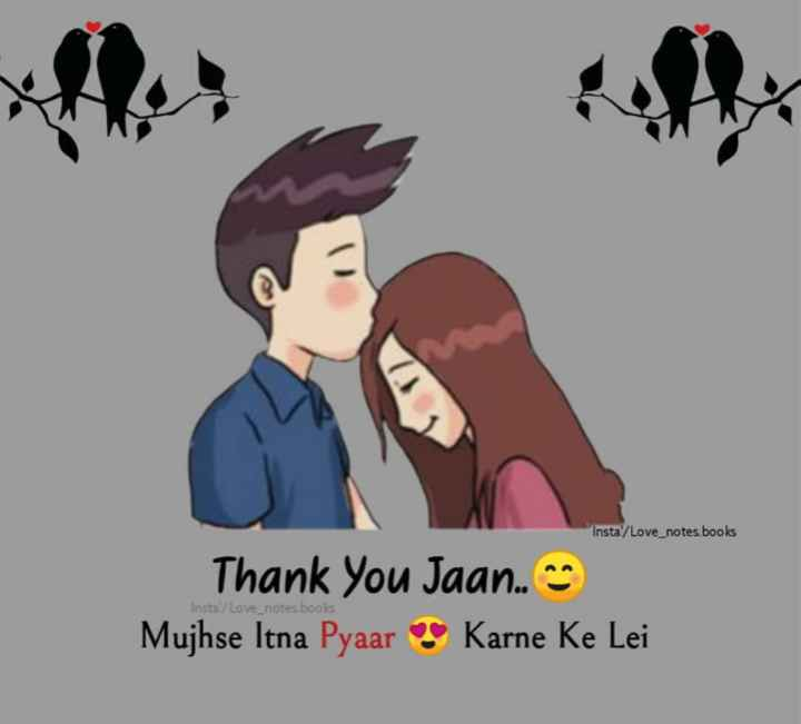 😍 awww... 🥰😘❤️ - Insta / Love _ notes , books Thank You Jaan . . Mujhse Itna Pyaar Karne Ke Lei Insta / Love _ notes , books - ShareChat