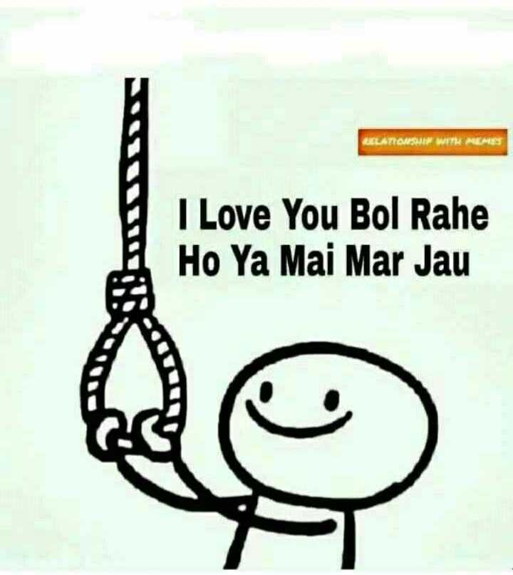 😍 awww... 🥰😘❤️ - RELATIONS WITH MEMES I Love You Bol Rahe Ho Ya Mai Mar Jau - ShareChat