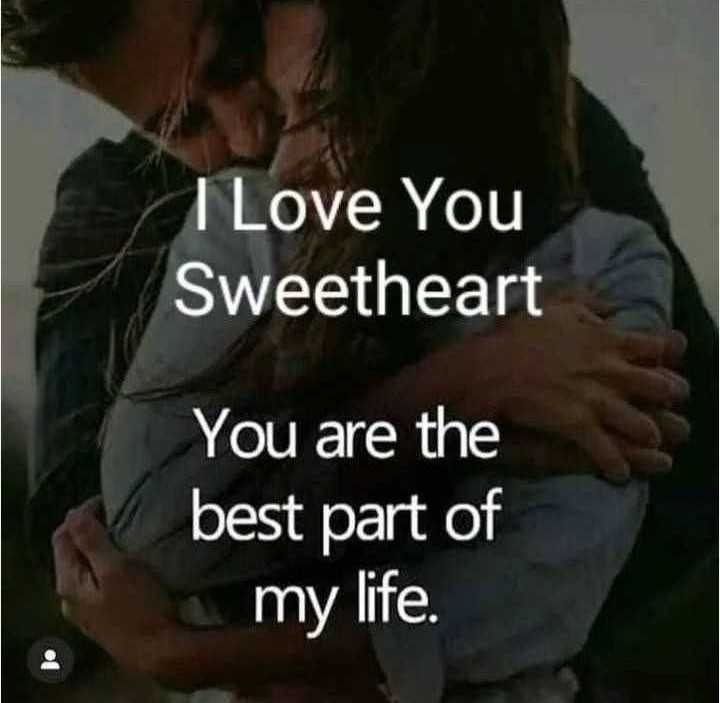 😍 awww... 🥰😘❤️ - I Love You Sweetheart You are the best part of my life . - ShareChat