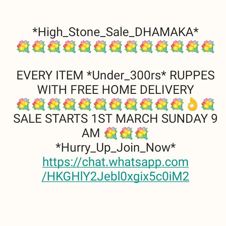 📝 ਆਪਣੇ ਹਿਸਾਬ ਨਾਲ - * High _ Stone _ Sale _ DHAMAKA * EVERY ITEM * Under _ 300rs * RUPPES WITH FREE HOME DELIVERY SALE STARTS 1ST MARCH SUNDAY 9 AM doo * Hurry _ Up _ Join _ Now * https : / / chat . whatsapp . com / HKGHIY2Jebloxgix5cOiM2 - ShareChat