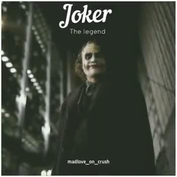 joker - Joker The legend madlove _ on _ crush Joker The legen madlove _ on _ crush - ShareChat