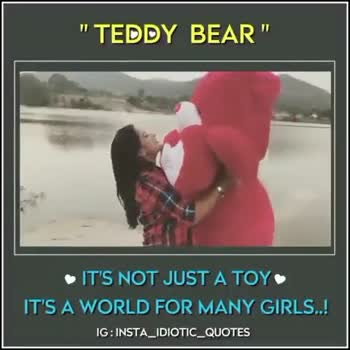 teddy bear - TEDDY BEAR IT ' S NOT JUST A TOY IT ' S A WORLD FOR MANY GIRLS . ! IG : INSTA _ IDIOTIC _ QUOTES ' TEDDY BEAR IT ' S NOT JUST A TOY IT ' S A WORLD FOR MANY GIRLS . . ! IG : INSTA _ IDIOTIC _ QUOTES - ShareChat