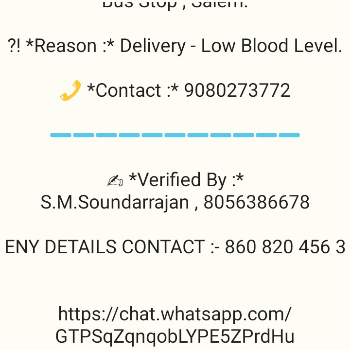 சேலம் - Duo vlUp , Jaitin . ? ! * Reason : * Delivery - Low Blood Level . 3 * Contact : * 9080273772 - - - - * Verified By : * S . M . Soundarrajan , 8056386678 ENY DETAILS CONTACT : - 860 820 456 3 https : / / chat . whatsapp . com / GTPSqZqnqobLYPE5ZPrdHu - ShareChat