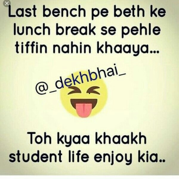 joke - Last bench pe beth ke lunch break se pehle tiffin nahin khaaya . . . @ _ dekhbhai _ Toh kyaa khaakh student life enjoy kia . . - ShareChat