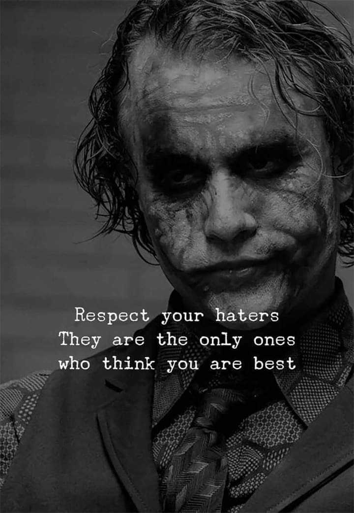 batman joker - Respect your haters They are the only ones who think you are best - ShareChat
