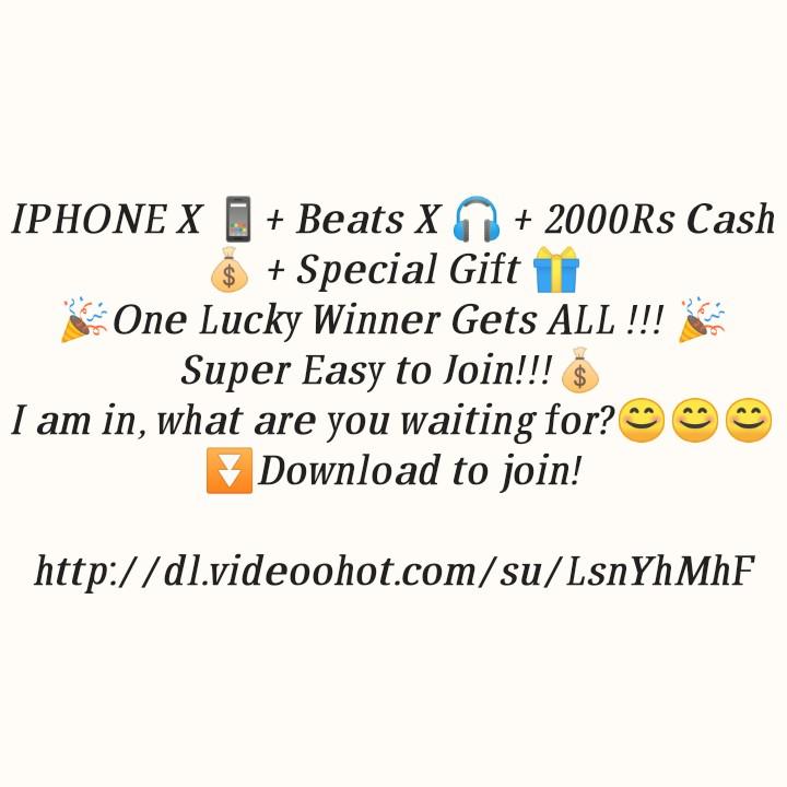હોળી ની ગીફ્ટ - IPHONE X + Beats X + 2000Rs Cash $ + Special Gift IT One Lucky Winner Gets ALL ! ! ! Super Easy to Join ! ! ! $ I am in , what are you waiting for ? Download to join ! http : / / dl . videoohot . com / su / LsnYhMhF - ShareChat