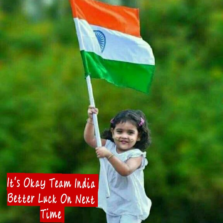 Semi-Final 🏆 IND 🇮🇳 vs NZ 🇳🇿 - It ' s Okay Team India Better Luck On Next Time - ShareChat
