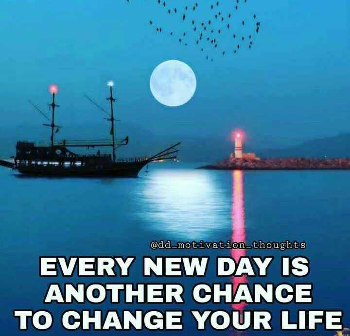 beatiful thought - @ dd _ motivation _ thoughts EVERY NEW DAY IS ANOTHER CHANCE TO CHANGE YOUR LIFE - ShareChat
