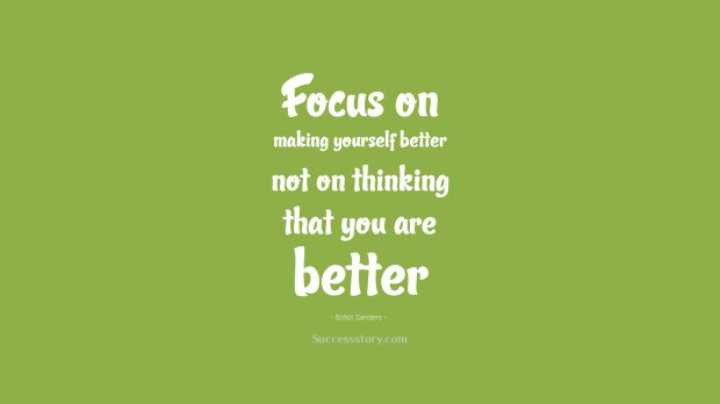 beautiful dp❤😘 - Focus on making yourself better not on thinking that you are better Bohol Sanders Successstory . com - ShareChat