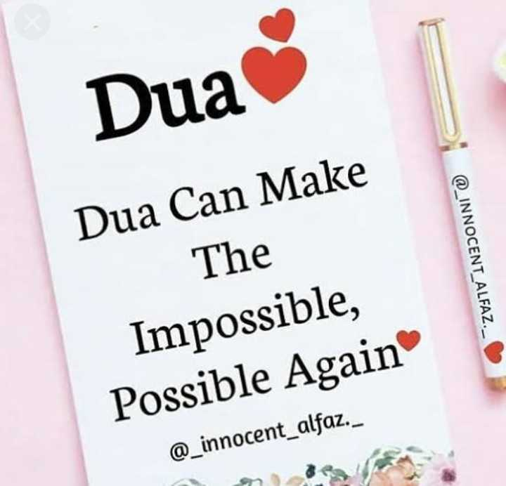 🌸beshaq🌸 - Dua Dua Can Make The @ _ INNOCENT _ ALFAZ . Impossible , Possible Again @ _ innocent _ alfaz . - ShareChat