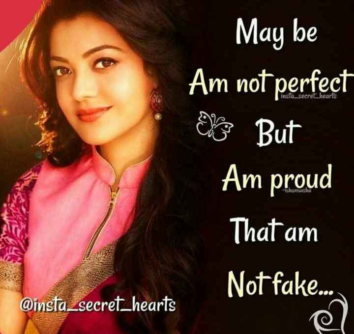 be single - May be Am not perfect insta _ secret _ hearts EVS But - Ishumarsha Am proud That am Not fake . . @ insta _ secret _ hearts - ShareChat