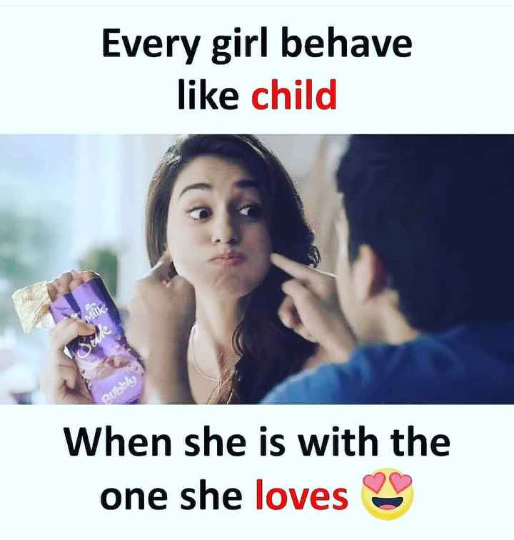 best meams - Every girl behave like child OU When she is with the one she loves - ShareChat