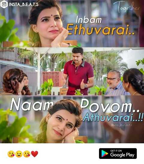 😅 best memes - INSTA _ B . E . A . T . S Together Inbam Ethuvarai . . Naam Povom . . Athuvarai . . ! ! Insta _ b . e . at GET IT ON Google Play - ShareChat