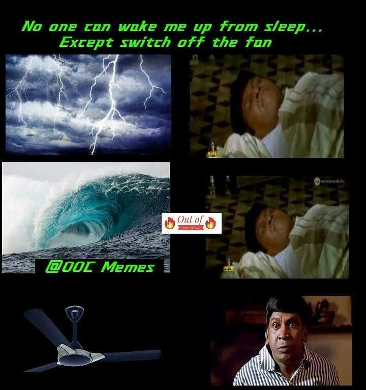 😅 best memes - No one can wake me up from sleep . . . Except switch off the fan Out of my Q00C Memes 1 - ShareChat