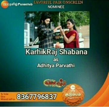 zee tamil awards - ZEES Fansclub FAVORITE PAIR ONSCREEN NOMINEE KarhikRaj Shabana as Adhitya Parvathi To Vote Missed call on 8367796837 குடும்பம்  - ShareChat