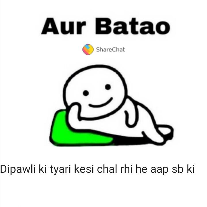 funny😂 - Aur Batao ShareChat Dipawli ki tyari kesi chal rhi he aap sb ki - ShareChat