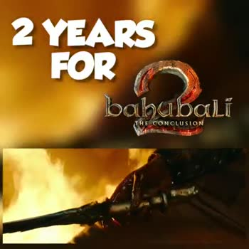 bahuballi - 2 YEARS FOR bababali THE CONCLUSION 2 YEARS FOR . Lalí THE CONCLUSION - ShareChat