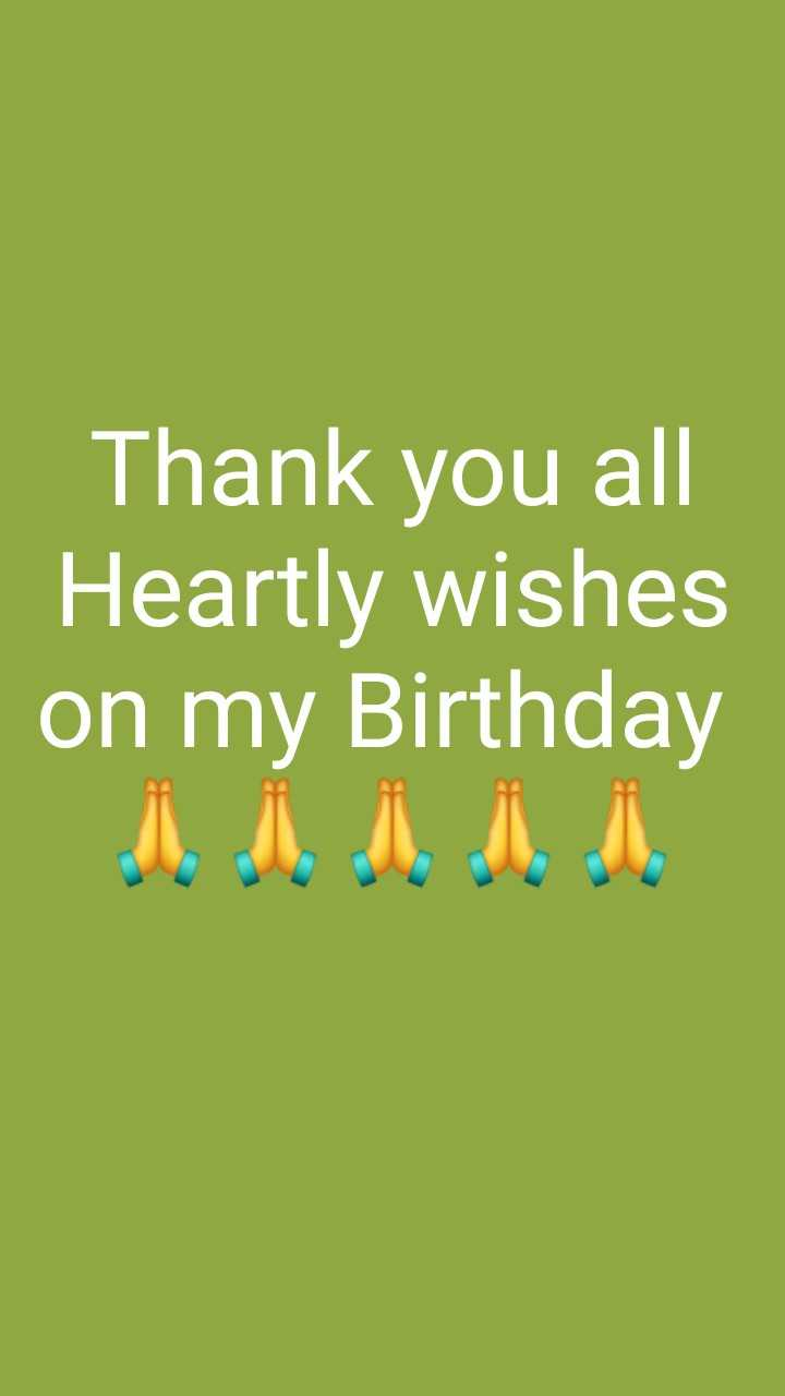 birthday. - Thank you all Heartly wishes on my Birthday ллллл . - ShareChat