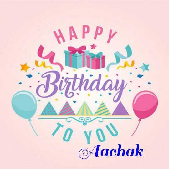 birthday - HAPPY Birthday . To You Aachak - ShareChat