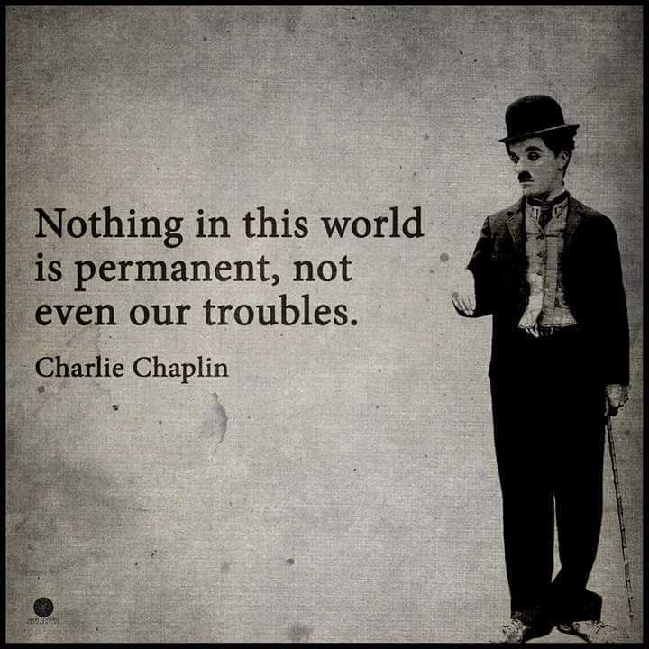 birthday wish - Nothing in this world is permanent , not even our troubles . Charlie Chaplin - ShareChat