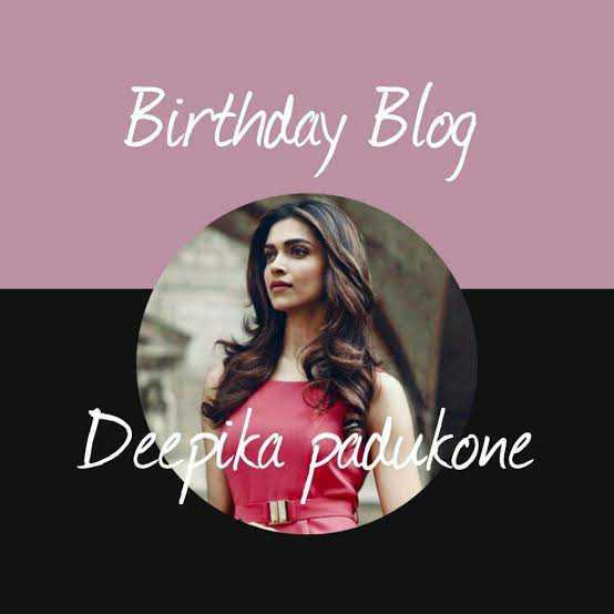 Bollywood  - Birthday Blog Deepika padukone - ShareChat