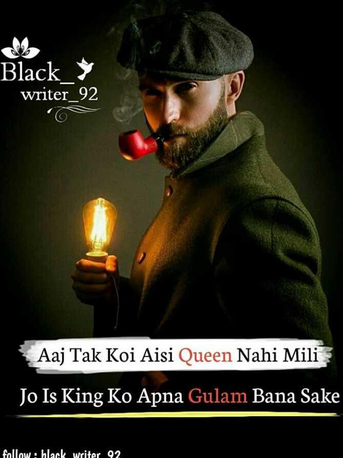 boys collection😎😍 - Black writer _ 92 Aaj Tak Koi Aisi Queen Nahi Mili Jo Is King Ko Apna Gulam Bana Sake follow : hlack writer 92 - ShareChat