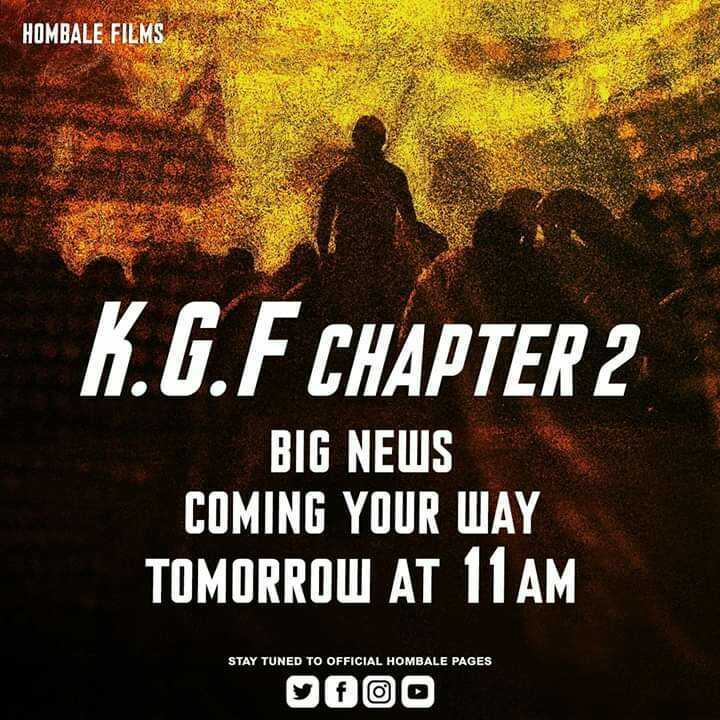 #breaking news... - HOMBALE FILMS SEAU K . G . F CHAPTER 2 BIG NEWS COMING YOUR WAY TOMORROW AT 11 AM STAY TUNED TO OFFICIAL HOMBALE PAGES OOOO - ShareChat