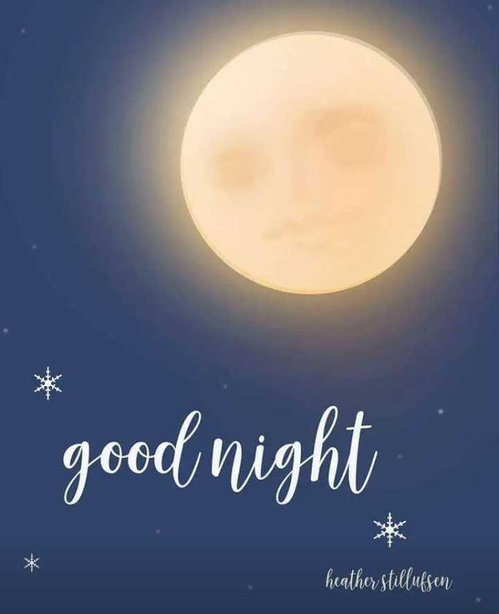 bye good n8 - good night heather stillufsen - ShareChat