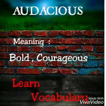 ✍ எக்ஸாம் குறிப்பு - Audacious Bold and courageous Made With VivaVideo Audacious for example you need to be more audacious to face the large crowd Made With VivaVideo - ShareChat
