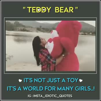 teddy bear - TEDDY BEAR IT ' S NOT JUST A TOY IT ' S A WORLD FOR MANY GIRLS . . ! IG : INSTA _ IDIOTIC _ QUOTES TEDDY BEAR IT ' S NOT JUST A TOY IT ' S A WORLD FOR MANY GIRLS . . ! IG : INSTA _ IDIOTIC _ QUOTES - ShareChat