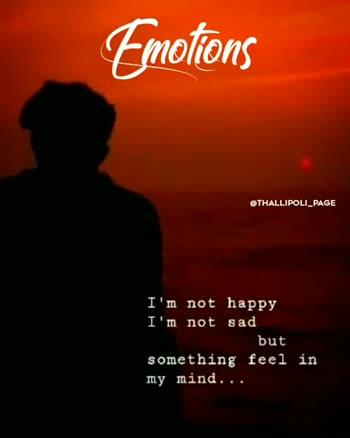 💭 എന്റെ ചിന്തകള് - Emotions @ THALLIPOLI _ PAGE I ' m not happy I ' m not sad but something feel in my mind . . . Emotions @ THALLIPOLI _ PAGE I ' m not happy I ' m not sad but something feel in my mind . . . - ShareChat