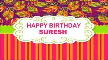 🎂Happy Birthday వీడియో సాంగ్స్ - FELIZ CUMPLEANOS SURESH SI HAPPY BIRTHDAY SURESH a ) na - ShareChat