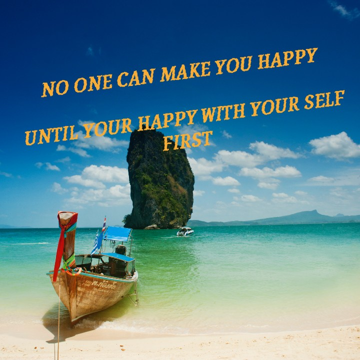 life style - NO ONE CAN MAKE YOU HAPPY UNTIL YOUR HAPPY WITH YOUR SELF FIRST - ShareChat