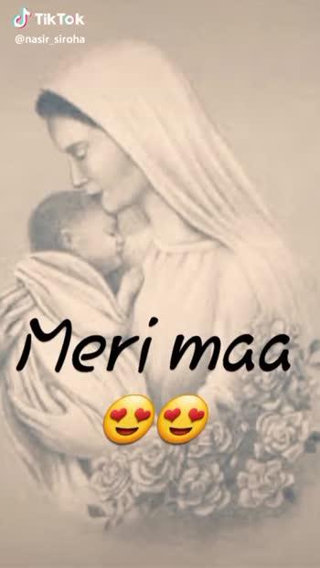 pyaari maa - Meri fikr Karne walio Tik Tok @ nasir siroha Really love u Maas Tik Tok @ nasir siroha - ShareChat