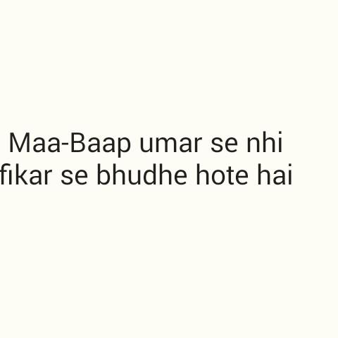 🙏माता-पिता - Maa - Baap umar se nhi fikar se bhudhe hote hai - ShareChat
