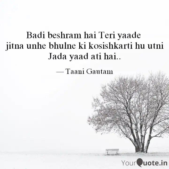 meri sayri - Badi beshram hai Teri yaade jitna unhe bhulne ki kosishkarti hu utni Jada yaad ati hai . . — Taani Gautam YourQuote . in - ShareChat