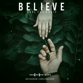 காதல் பீலிங் சாங் - BELIEVE FEEL THE MUSIC INSTAGRAM SOULFEELINGS BELIEVE FEEL THE MUSIC INSTAGRAM SOUL FEELINGS - ShareChat