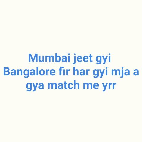 🏏 RCB ❤️ vs MI 🔵 - Mumbai jeet gyi Bangalore fir har gyi mja a gya match me yrr - ShareChat