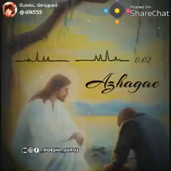 JESUS - போஸ்ட் செய்தவர் : @ dilk555 Posted on ShareChat with 0 : 13 Azhagae OOO WORSHIP _ SONGS ShareChat dhiya dilk555 SINGLE BIRD Follow - ShareChat