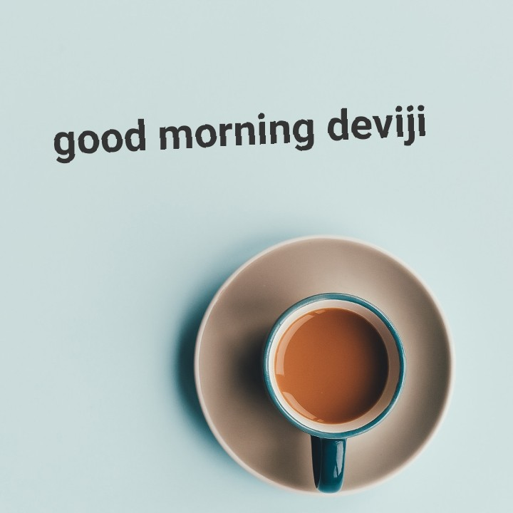good night /good morning - good morning deviji ( O - ShareChat