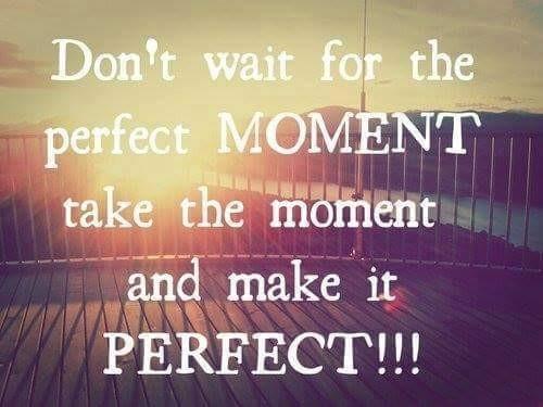 சீனப் பொருட்கள் மீது மேலும் கூடுதல் வரி - Don ' t wait for the perfect MOMENT take the moment and make it PERFECT ! ! !  - ShareChat