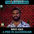 prakruthi - THAT ONE FRİEND UD Pk WHO HAS A PHD IN ALCOHOLISM - ShareChat