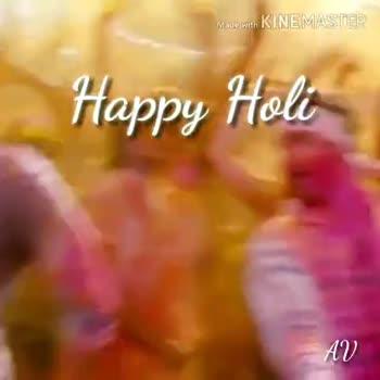 ഹോളി - Made with KINEMASTER Happy Holi AN Made with KINEMASTER Happy Holi AV - ShareChat